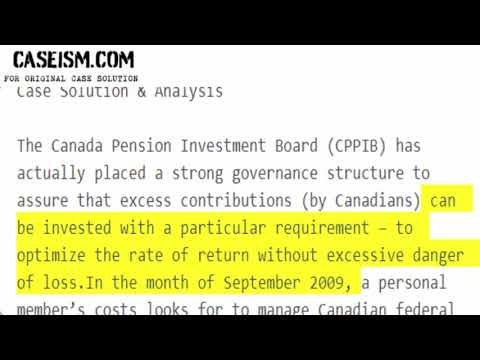 The Canada Pension Plan Investment Board: Governance  Case Solution & Analysis Caseism.com