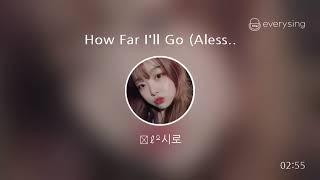[everysing] How Far I'll Go (Alessia Cara Ver.)