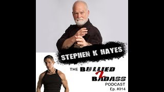 The Bullied 2 Badass Podcast Episode 14 - An-Shu Stephen K Hayes
