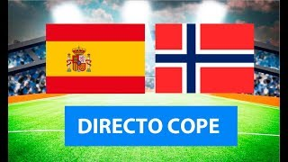 (SOLO AUDIO) Directo del España 2-1 Noruega en Tiempo de Juego COPE