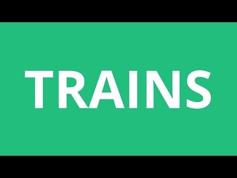 How To Pronounce Trains - Pronunciation Academy