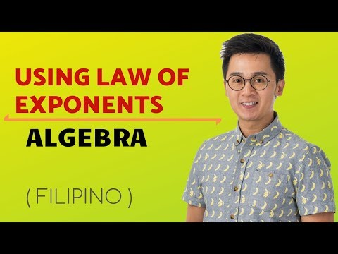 ALGEBRA: Laws of Exponents, Simplifying Exponential Expressions - Filipino