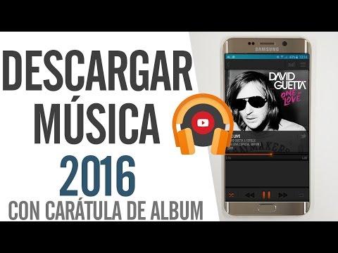 Como Descargar Musica Gratis Android 2016 Con Caratula De Album | Deriam Ladines