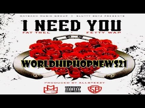 Fat Trel - I Need You ft. Fetty Wap (Onscreen Lyrics)