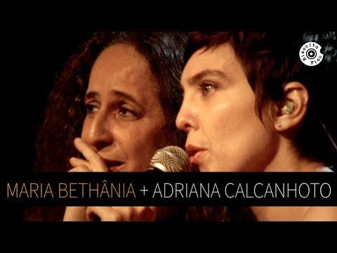 Maria Bethânia e Adriana Calcanhotto - Depois De Ter Você