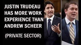 Justin Trudeau Has More Work Experience Than Andrew Scheer
