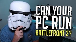 Can Your Computer Run Star Wars Battlefront 2? - PC Specs