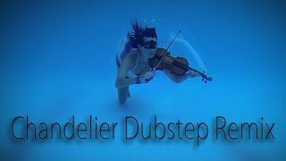 Chandelier Sia Dubstep Violin Remix