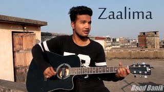 ZAALIMA | Unplugges Guitar Cover | ARIJIT SINGH & HARSHDEEP KAUR | SHAH RUKH KHAN | by Bond Banik