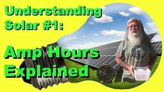 Understanding Solar #1: Amp Hours Explained