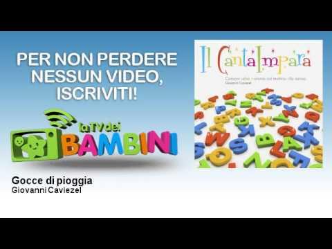 Giovanni Caviezel - Gocce di pioggia - LaTvDeiBambini