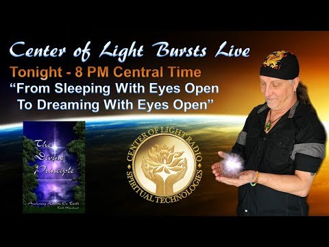 "Center of Light Bursts LIVE: ""From Sleeping With Eyes Open To Dreaming With Eyes Open, """