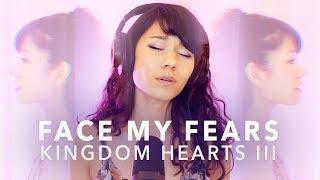 Kingdom Hearts III - Face My Fears (Mree Cover)