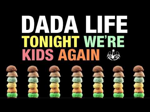 Dada Life - Tonight We're Kids Again