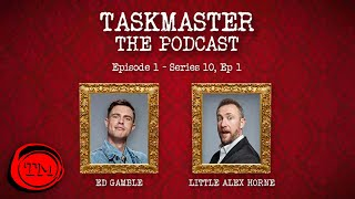 Taskmaster: The Podcast - Episode 1 | Feat. Little Alex Horne