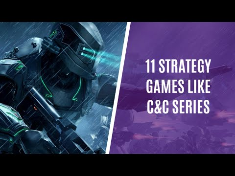 11 Strategy Games Like Command And Conquer Series