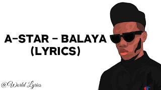 Gambar cover A-Star - Balaya (Official Video Lyrics)