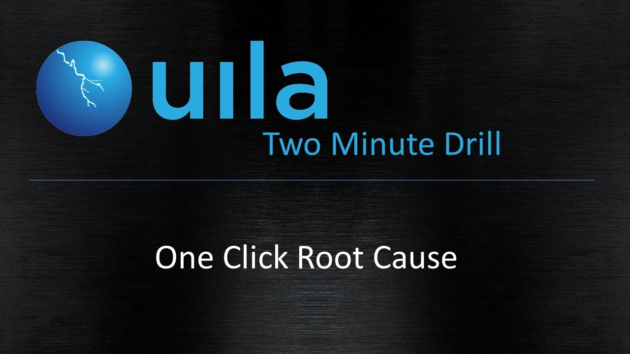 Uila 2 Minute Drill - One Click Root Cause