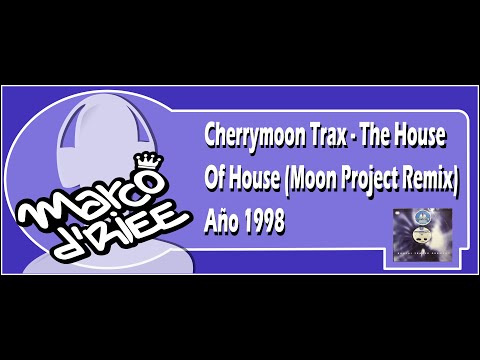 Cherrymoon Trax - The House Of House (Moon Project Remix) - 1998