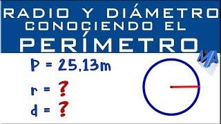 Radio y diámetro conociendo el perímetro de la circunferencia