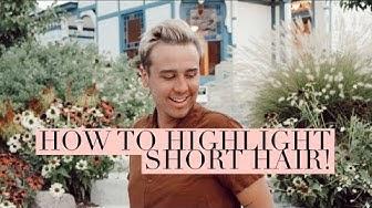HOW TO HIGHLIGHT SHORT HAIR!   GUYLIGHTS
