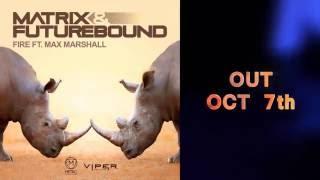 Matrix & Futurebound - Fire (feat. Max Marshall) (Teaser Trailer)