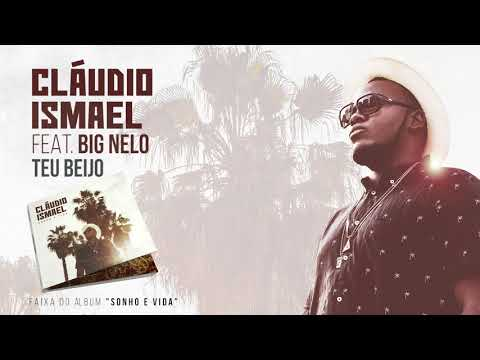 Cláudio Ismael Feat. Big Nelo - Teu Beijo (Official Audio)