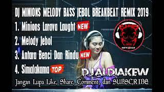 DJ MINIONS MELODY BASS JEBOL BREAKBEAT REMIX 2019 By Aldi - DJ ALDIAKEW OFFICIAL -