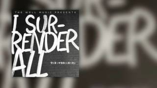 The Overcomers - I Surrender All (Official audio)