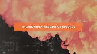 Jesus Culture Living With A Fire Official Audio