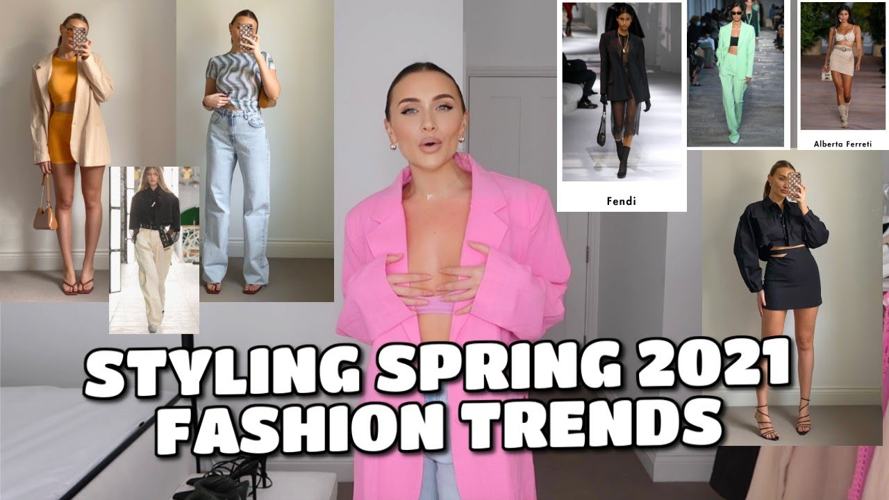STYLING SPRING 2021 FASHION TRENDS   EASY OUTFIT IDEAS