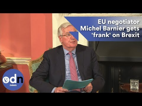 EU negotiator Michel Barnier gets 'frank' on Brexit
