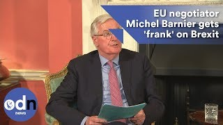 EU negotiator Michel Barnier gets 'frank' on Brexit