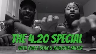The 4.20 Special with Chico Bean and Karlous Miller  @karlousm @chicobean