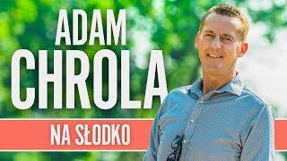 Adam Chrola - Na słodko (Oficjalny teledysk)