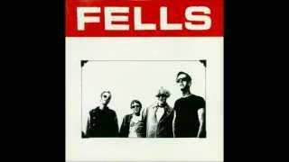 Fells - You