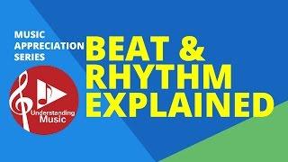 Beat and Rhythm Explained