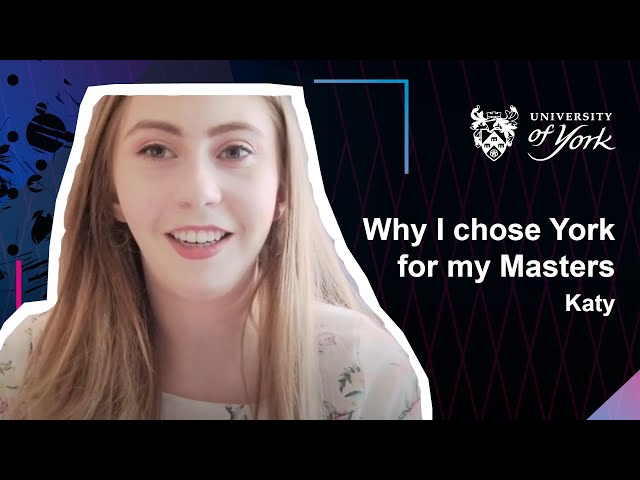 Why I chose York for my Masters