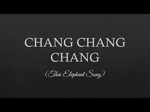 Chang Chang Chang Lyrics -- Thailand Elephang Song Lyrics