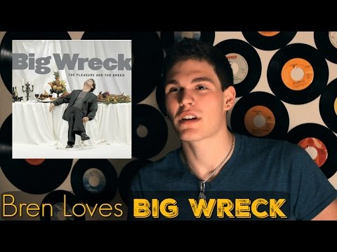 Bren Loves The Pleasure & The Greed by Big Wreck