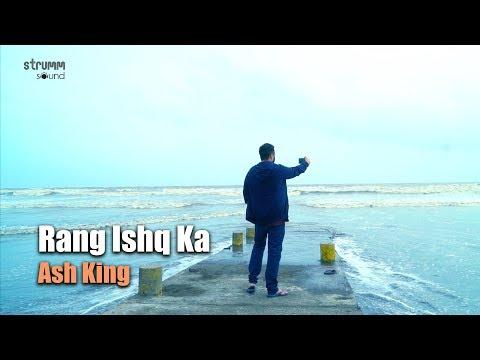 Rang Ishq Ka   Ash King   Ajay Singha   Pinky Poonawala
