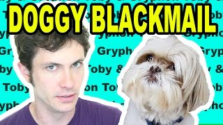 DOGGY BLACKMAIL - TOBY AND GRYPHON