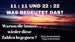 11:11 und 22:22 #Zahlen und ihre Bedeutung - #Dualseelen u. #Seelenpartner Weg Video Nr. 153