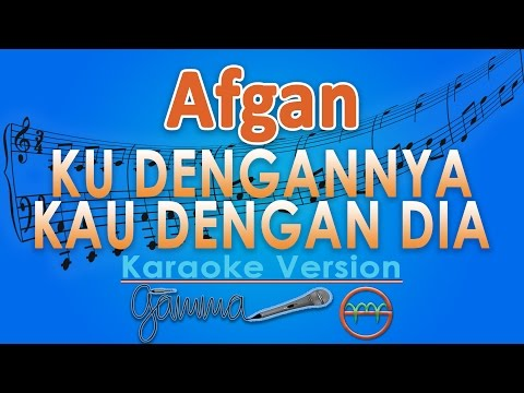 Afgan - Ku Dengannya Kau Dengan Dia (Karaoke Lirik Chord) By GMusic