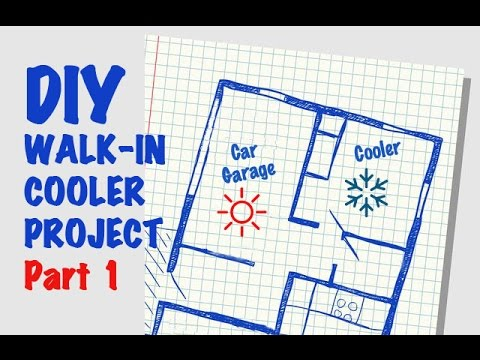 DIY Walk in Cooler Project- Part 1