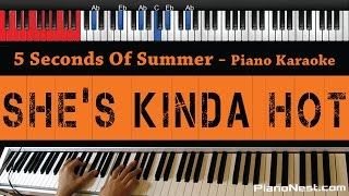 5 Seconds Of Summer - She's Kinda Hot - HIGHER Key (Piano Karaoke / Sing Along)