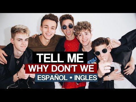 TELL ME || Why Don't We || [Español || Ingles]