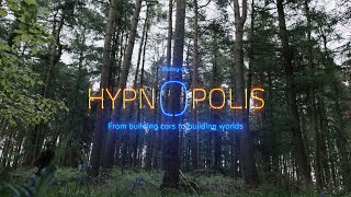 HYPNOPOLIS | From building cars to building worlds.