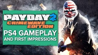 Payday 2: Crimewave Edition - PS4 gameplay and first impressions