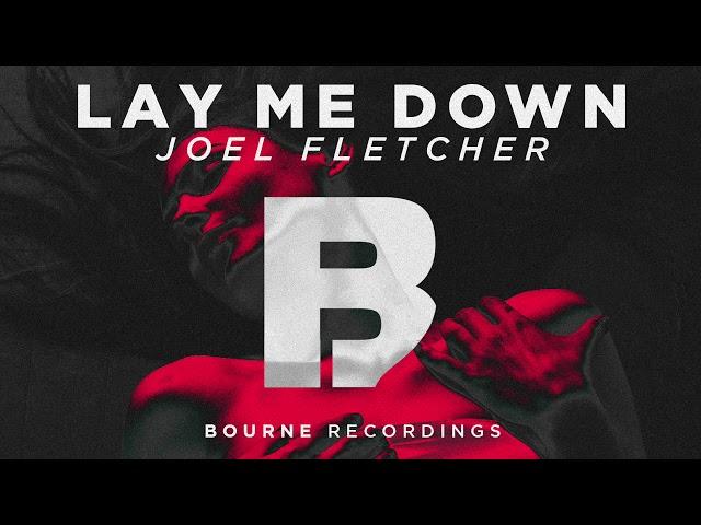 Joel Fletcher - Lay Me Down